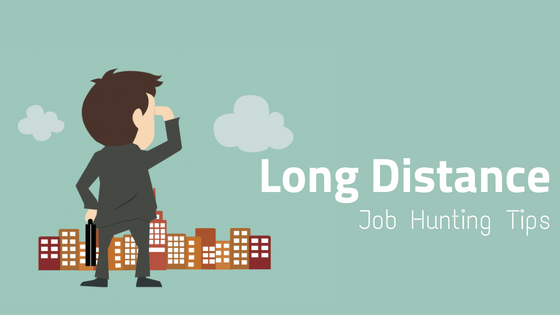 Long Distance Job Hunting Tips