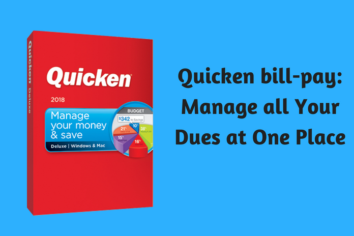 Quicken bill-pay- Manage all Your Dues at One Place