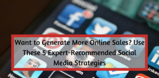 Want to Generate More Online Sales- Use These 5 Expert-Recommended Social Media Strategies