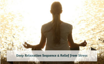 Deep Relaxation Sequence & Relief from Stress