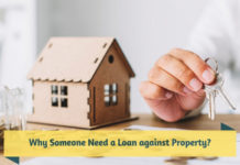 Why Someone Need a Loan against Property