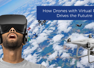 How Drones Will Use Virtual Reality Technology In The Future