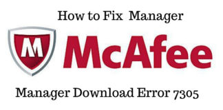 How to Fix McAfee Manager Download Error 7305