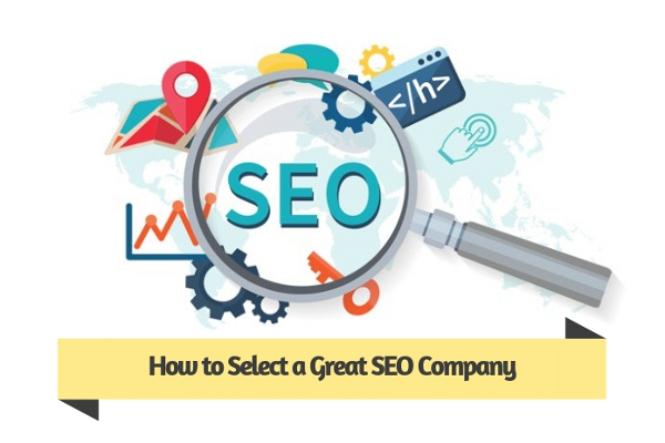 How to Select a Great SEO Company