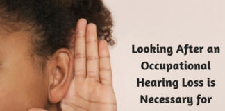 Looking After an Occupational Hearing Loss is Necessary for Workers