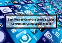 Best Way to Generate Leads & Make Conversion Using Social Media
