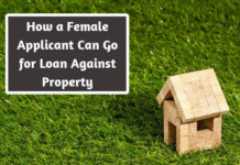 How a Female Applicant Can Go for Loan Against Property