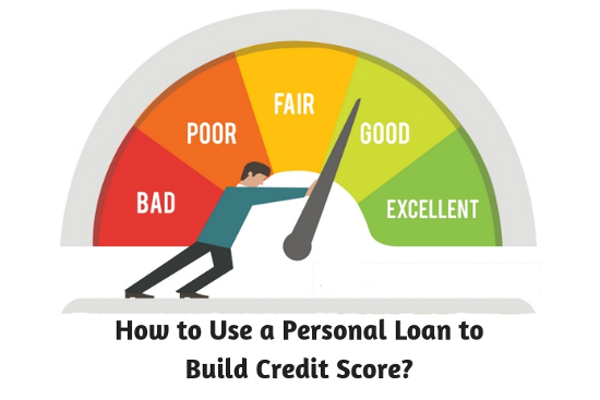 How to Use a Personal Loan to Build Credit Score