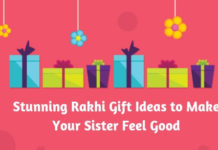 Stunning Rakhi Gift Ideas to Make Your Sister Feel Good