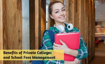 Benefits of Private Colleges and School Fees Management