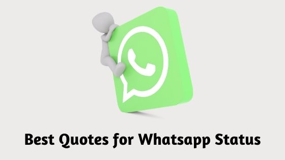 (Updated 2020) Best Quotes for Whatsapp Status, Copy & Paste, Download