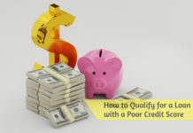 How to Qualify for a Loan with a Poor Credit Score
