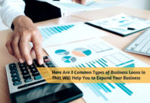 Here Are 3 Common Types of Business Loans in That Will Help You to Expand Your Business