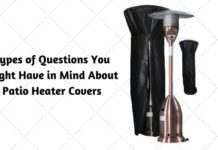 Types of Questions You Might Have in Mind About Patio Heater Covers