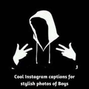 Cool Instagram captions for stylish photos of Boys
