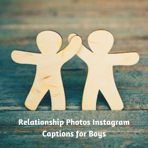 Relationship Photos Instagram Captions for Boys