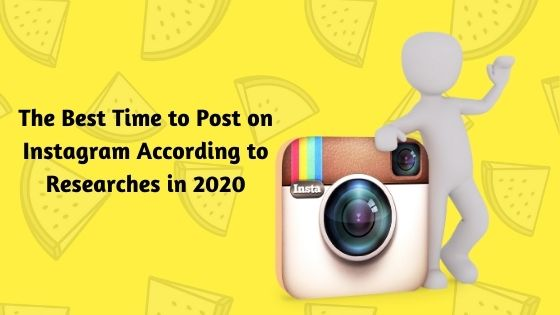 The Best Time to Post on Instagram According to Researches in 2020