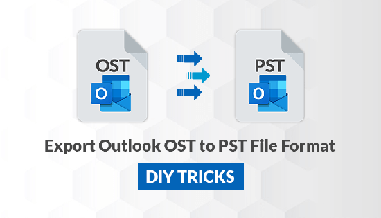 How to Export Outlook OST to PST File Format
