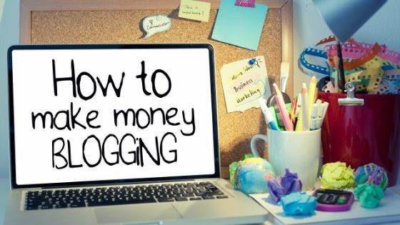 How to Make Money As a Blogger in 2021