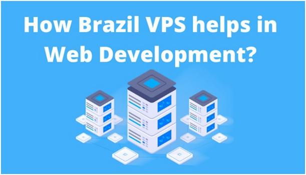 How Brazil VPS helps in Web Development