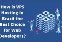 How is VPS Hosting in Brazil the Best Choice for Web Developers