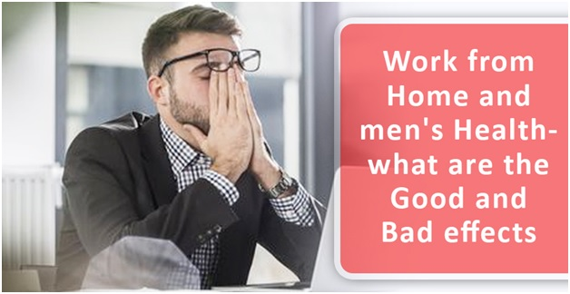Work from home and mens health - what are the good and bad effects