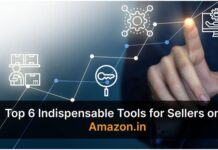 Top 6 Indispensable Tools for Sellers on Amazon in